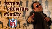 Pete's Premium Parlay NFL Divisional Playoffs Round: Plays Of The Week And Handicapping Review