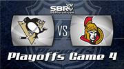 Penguins vs. Senators, Game Preview for Game 4: NHL Picks