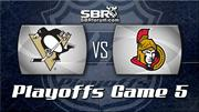 Ottawa Senators vs Pittsburgh Penguins Game 5 Preview: NHL Playoff Picks with Peter Loshak