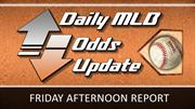 Friday Afternoon MLB Betting Update: Betting Lines & Odds