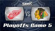 Detroit Red Wings vs Chicago Blackhawks Game 5 Preview: NHL Playoff Picks with Peter Loshak