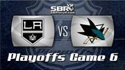 LA Kings vs San Jose Sharks Game 6 Preview: NHL Playoff Picks with Peter Loshak
