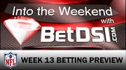 Into The Weekend with BetDSI NFL Week 13 - Pats/Texans, Jax and TB Both Interesting Big Road Dogs