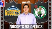 NBA Picks: Denver Nuggets vs. Boston Celtics