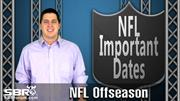 NFL Betting: Important Offseason Dates for NFL Bettors