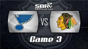 NHL Picks: St. Louis Blues vs. Chicago Blackhawks Game 3
